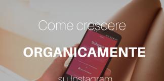 Come crescere organicamente su Instagram