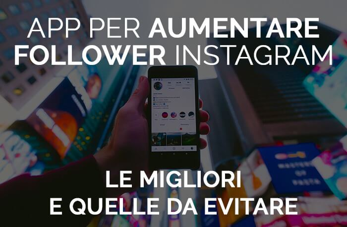 aumentare follower Instagram app