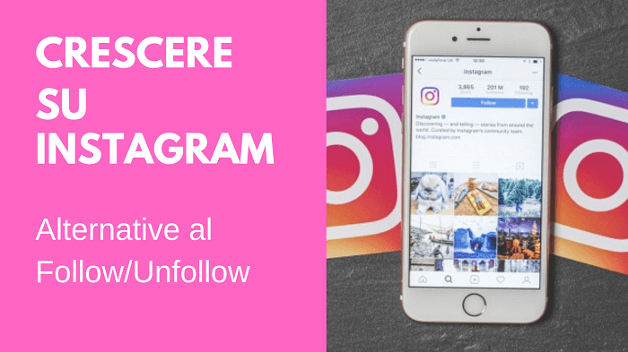 Crescere su Instagram alternative al Follow Unfollow