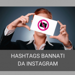 Hashtags bannati da Instagram